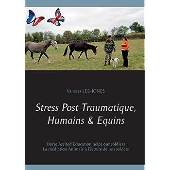 Stress post traumatique, humains & équins : La médiation Animale à l'écoute de nos soldats