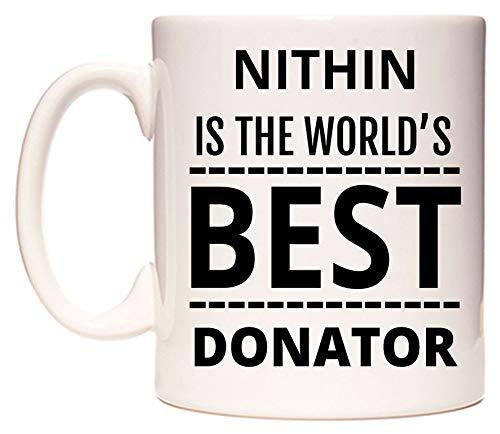 NITHIN is The World's Best Donator Mug by WeDoMugs®