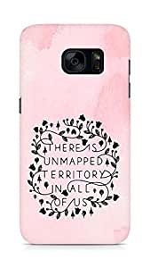 AMEZ there is unmapped territory in all of us Back Cover For Samsung Galaxy S7