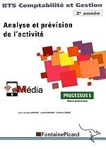 Analyse et prévision de l'activité BTS Comptabilité et Gestion 2e année - Processus 5 de Jean-Jacques Benaïem