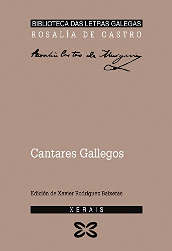 Cantares Gallegos (Edición Literaria - Biblioteca Das Letras Galegas) por Rosalía de Castro