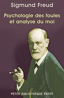 Psychologie des foules et analyse du moi par [Freud, Sigmund]