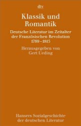 Hansers Sozialgeschichte der deutschen Literatur vom 16. Jahrhundert bis zur Gegenwart: Klassik und Romantik Deutsche Literatur im Zeitalter der Französischen Revolution. 1789-1815