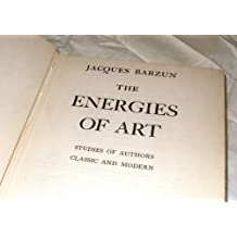 Energies of Art: Studies of Authors, Classic and Modern by Jacques Barzun (1975-04-26)