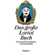 Das große Loriot Buch: Gesammelte Geschichten in Wort und Bild (Kunst)