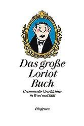 Das große Loriot Buch: Gesammelte Geschichten in Wort und Bild (Kunst, Band 2068)