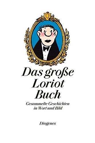 Das große Loriot Buch: Gesammelte Geschichten in Wort und Bild (Kunst) -