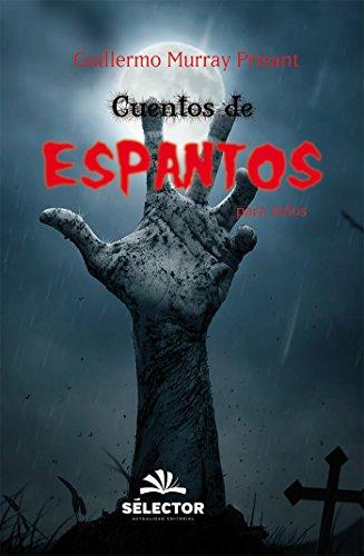 Cuentos de espantos para niños (Infantil) par Guillermo Murray Prisant