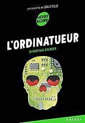 L'ordinatueur (Heure Noire) (French Edition)