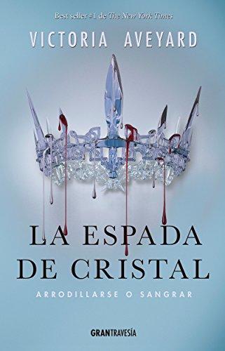La espada de cristal (Reina Roja) de [Aveyard, Victoria]
