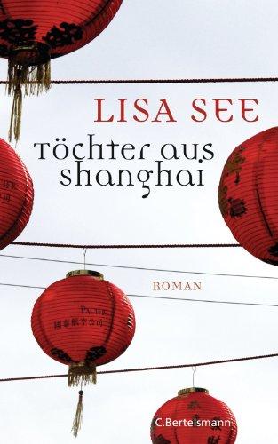 Buchseite und Rezensionen zu 'Töchter aus Shanghai: Roman' von Lisa See