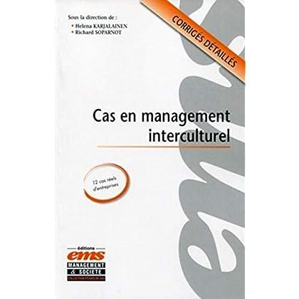 Cas en management interculturel: 12 cas réels d'entreprises. Corrigés détaillés.