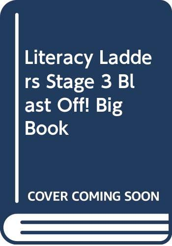 Literacy Ladders Stage 3 Blast Off! Big Book