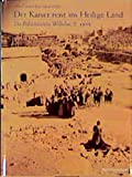 Der Kaiser reist ins Heilige Land: Die Palästinareise Wilhelms II 1898. Eine illustrierte Dokumentation