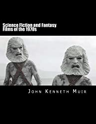Science Fiction and Fantasy Films of the 1970s by John Kenneth Muir (2013-10-23)
