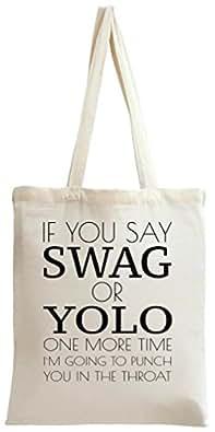 If You Say Swag Or Yolo Funny Slogan Tote Bag
