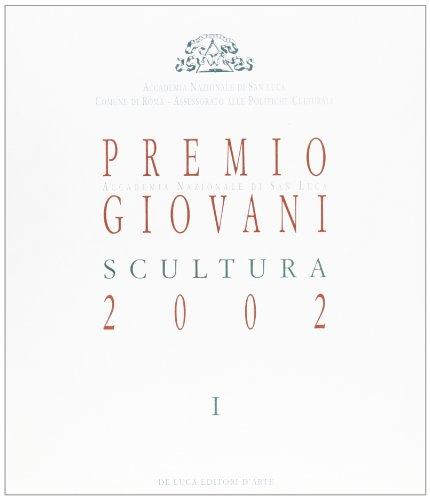 Premio Giovani Accademia Nazionale di San Luca 2002. Scultura por aa.vv.