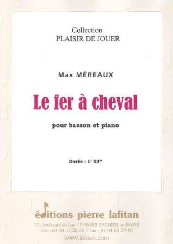 PARTITIONS CLASSIQUE LAFITAN MEREAUX MAX   LE FER A CHEVAL   BASSON ET PIANO BASSON