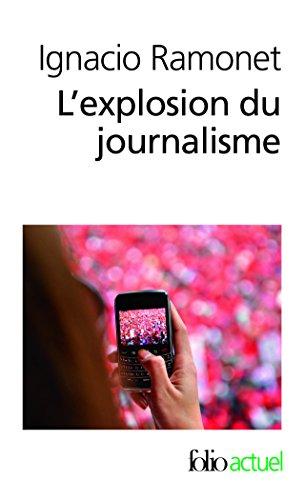 L'explosion du journalisme: Des médias de masse à la masse de médias