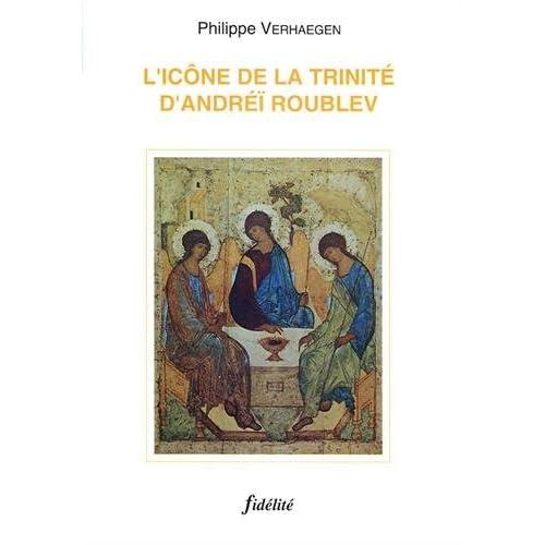 L'ICONE DE LA TRINITE D'ANDREI ROUBLEV