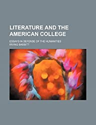 Literature and the American College; Essays in Defense of the Humanities