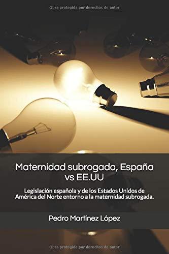 Maternidad subrogada, España vs EE.UU: Legislación española y de los Estados Unidos de América del Norte entorno a la maternidad subrogada.