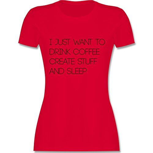 Statement Shirts - I just want to drink coffee create stuff and sleep Typo Designer - tailliertes Premium T-Shirt mit Rundhalsausschnitt für Damen Rot