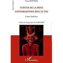 Contes de la mine: Conversations avec le Tio - Contes boliviens