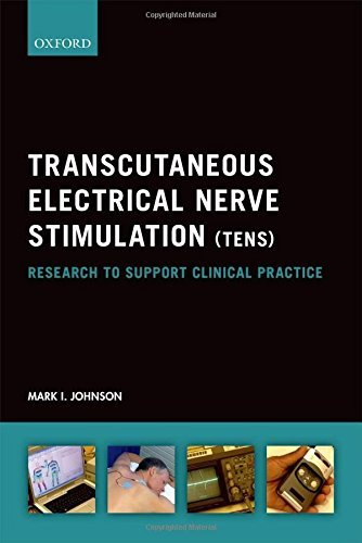 Download Mobile eBooks Transcutaneous Electrical Nerve Stimulation (Tens): Research To Support Clinical Practice by Mark I. Johnson (2014-05-06) iBook