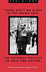 The Gilroy: 'There Ain'T No Black in the Union Jack' (Pr Only) (Black Literature & Culture (Paperback))
