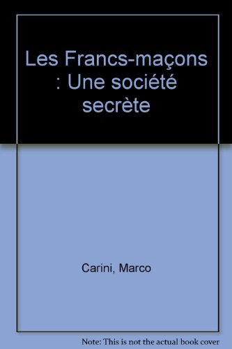 Les Francs-maçons : Une société secrète