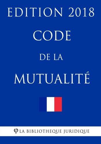 Code de la mutualit: Edition 2018