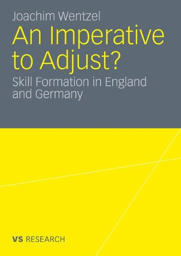 An Imperative to Adjust?: Skill Formation in England and Germany (Vs Research)