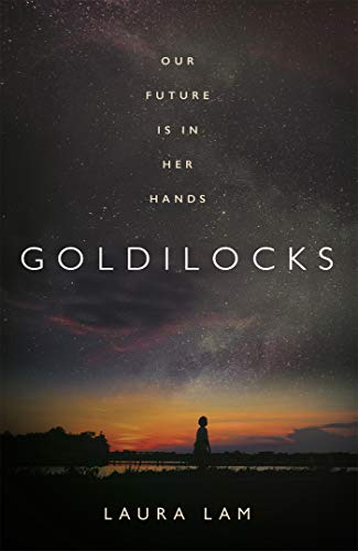 Goldilocks: The boldest high-concept thriller of 2020 by [Lam, Laura]