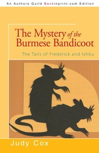 The Mystery of the Burmese Bandicoot: The Tails of Frederick and Ishbu by Judy Cox (2012-10-30)