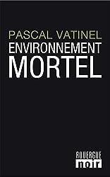 Environnement mortel (Rouergue noir)