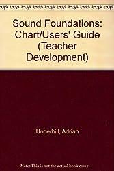 Sound Foundations: Chart/Users' Guide (Teacher Development)