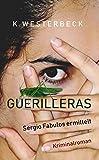 Guerilleras: Sergio Fabulos zweiter Fall von K. Westerbeck