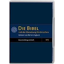 Die Bibel: Altes und Neues Testament nach der Übersetzung Martin Luthers (MP3-Version)