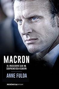 Macron, el presidente que ha sorprendido a Europa par Anne Fulda