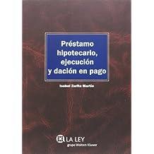 Préstamo hipotecario, ejecución y dación en pago (Monografías ...