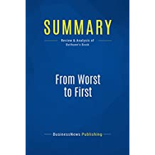 Summary: From Worst to First: Review and Analysis of Bethune's Book (English Edition)