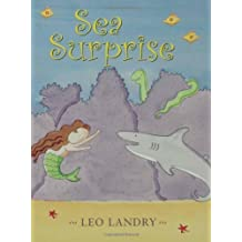 Sea Surprise by Leo Landry (2005-06-01)