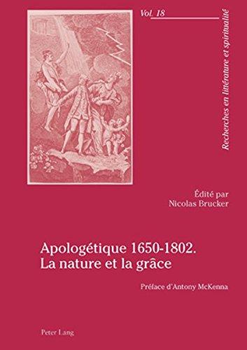 Apologetique 1650-1802: La Nature Et La Grace