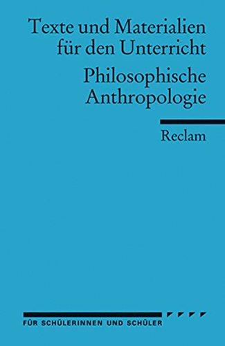 philosophische-anthropologie-texte-und-materialien-fur-den-unterricht-reclams-universal-bibliothek