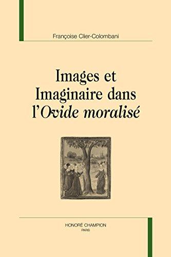 Images et imaginaire dans l'Ovide moralisé. par CLIER-COLOMBANI