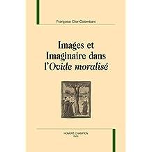 """Images et imaginaire dans l'""""""""Ovide moralisé""""""""."""