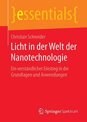 Licht in der Welt der Nanotechnologie: Ein verständlicher Einstieg in die Grundlagen und Anwendungen (essentials)
