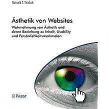 Ästhetik von Websites: Wahrnehmung von Ästhetik und deren Beziehung zu Inhalt, Usability und Persönlichkeitsmerkmalen