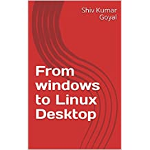 From windows to  Linux Desktop (English Edition)